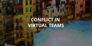 Conflict in Virtual Teams