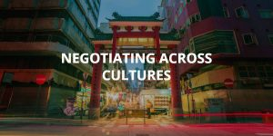 Negotiating Across Cultures